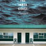 [PDF] [EPUB] The Inner Coast: Essays Download