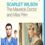 [PDF] [EPUB] The Maverick Doctor and Miss Prim (Mills and Boon Medical) (Rebels with a Cause – Book 1) Download
