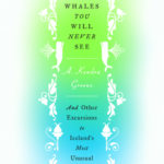 [PDF] [EPUB] The Museum of Whales You Will Never See: And Other Excursions to Iceland's Most Unusual Museums Download