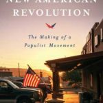 [PDF] [EPUB] The New American Revolution: The Making of a Populist Movement Download