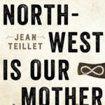 [PDF] [EPUB] The North-West Is Our Mother: The Story of Louis Riel's People, the Métis Nation Download