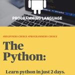 [PDF] [EPUB] The Python: Learn python in just 2 days Download