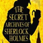 [PDF] [EPUB] The Secret Archives of Sherlock Holmes Download