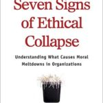 [PDF] [EPUB] The Seven Signs of Ethical Collapse: How to Spot Moral Meltdowns in Companies… Before It's Too Late Download