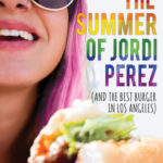 [PDF] [EPUB] The Summer of Jordi Perez (And the Best Burger in Los Angeles) Download
