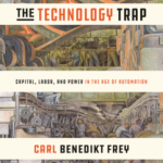 [PDF] [EPUB] The Technology Trap: Capital, Labor, and Power in the Age of Automation Download