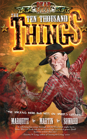 [PDF] [EPUB] The Ten Thousand Things (Dead West, #2) Download by Tim Marquitz