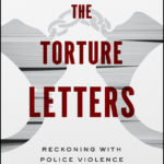 [PDF] [EPUB] The Torture Letters: Reckoning with Police Violence Download