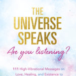 [PDF] [EPUB] The Universe Speaks, Are You Listening?: 111 High-Vibrational Messages on Love, Healing, and Existence to Unlock Your Inner Light Download