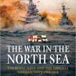 [PDF] [EPUB] The War in the North Sea: The Royal Navy and the Imperial German Navy 1914-1918 Download