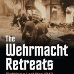 [PDF] [EPUB] The Wehrmacht Retreats: Fighting a Lost War, 1943 Download