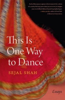[PDF] [EPUB] This Is One Way to Dance: Essays Download by Sejal Shah