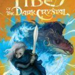 [PDF] [EPUB] Tides of the Dark Crystal (Jim Henson's The Dark Crystal, #3) Download