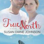[PDF] [EPUB] True North by Susan Diane Johnson Download