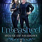 [PDF] [EPUB] Unleashed (House of Shadows, #2) Download