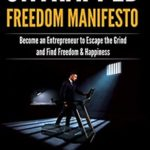 [PDF] [EPUB] Untrapped Freedom Manifesto: Become an Entrepreneur to Escape the Grind and Find Freedom and Happiness Download