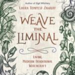 [PDF] [EPUB] Weave the Liminal: Living Modern Traditional Witchcraft Download