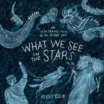 [PDF] [EPUB] What We See in the Stars: An Illustrated Tour of the Night Sky Download
