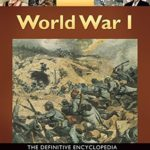 [PDF] [EPUB] World War I: The Definitive Encyclopedia and Document Collection [5 volumes] Download