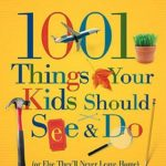 [PDF] [EPUB] 1001 Things Your Kids Should See and Do: (Or Else They'll Never Leave Home) Download