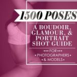 [PDF] [EPUB] 1500 Poses: A Boudoir, Glamour, and Portrait Shot Guide for Photographers and Models Download