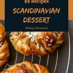 [PDF] [EPUB] 99 Scandinavian Dessert Recipes: Make Cooking at Home Easier with Scandinavian Dessert Cookbook! Download
