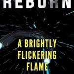[PDF] [EPUB] A Brightly Flickering Flame (Confederation Reborn, #4) Download