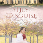 [PDF] [EPUB] A Lily in Disguise (Wycliffe Family, #1) Download