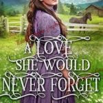 [PDF] [EPUB] A Love She Would Never Forget Download