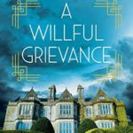 [PDF] [EPUB] A Willful Grievance: A Lillie Mead Historical Mystery (The Lillie Mead Historical Mystery Series Book 2) Download