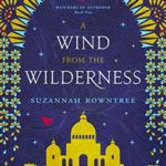 [PDF] [EPUB] A Wind from the Wilderness (Watchers of Outremer, #1) Download