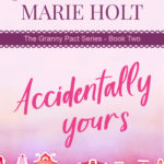 [PDF] [EPUB] Accidentally Yours (Granny Pact Book 2) Download