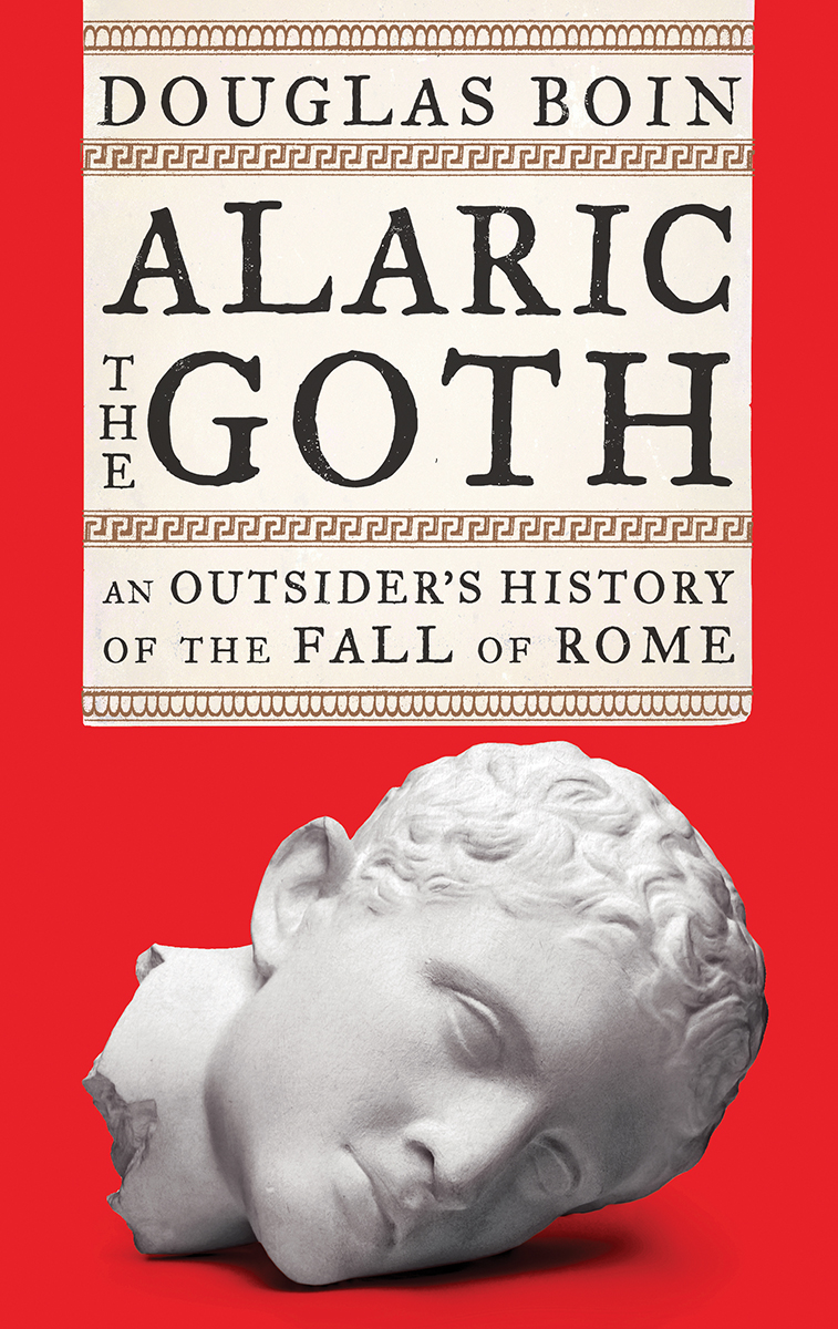 [PDF] [EPUB] Alaric the Goth: An Outsider's History of the Fall of Rome Download by Douglas Boin