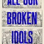[PDF] [EPUB] All Our Broken Idols Download