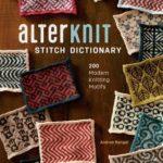 [PDF] [EPUB] Alterknit Stitch Dictionary: 200 Modern Knitting Motifs Download