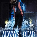[PDF] [EPUB] Always Dead (Welcome To Dead House Book 2) Download