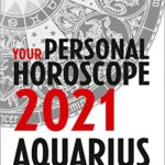 [PDF] [EPUB] Aquarius 2021: Your Personal Horoscope Download