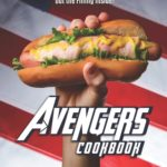 [PDF] [EPUB] Avengers Cookbook: It's Not the Pastry That Makes the Hero, but the Filling Inside! Download