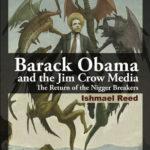 [PDF] [EPUB] Barack Obama and the Jim Crow Media: The Return of the Nigger Breakers Download