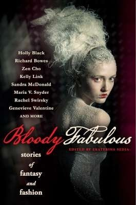 [PDF] [EPUB] Bloody Fabulous: Stories of Fantasy and Fashion Download by Ekaterina Sedia