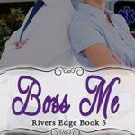 [PDF] [EPUB] Boss Me (Rivers Edge #5) Download