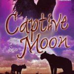 [PDF] [EPUB] Captive Moon (A Tale of the Sazi, #3) Download