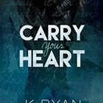 [PDF] [EPUB] Carry Your Heart (Carry Your Heart, #1) Download