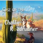 [PDF] [EPUB] Case of the Chatty Roadrunner (Corgi Case Files #6) Download