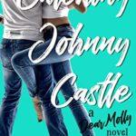[PDF] [EPUB] Catching Johnny Castle (Dear Molly #3) Download