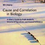 [PDF] [EPUB] Cause and Correlation in Biology: A User's Guide to Path Analysis, Structural Equations and Causal Inference Download