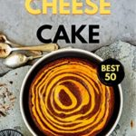 [PDF] [EPUB] Cheesecake Cookbook: Best 50 Creamy and Delicious Cheesecake Recipes Cookbook (Baking Secret 3) Download