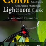 [PDF] [EPUB] Color Adjustments in Photographs: with Adobe Photoshop Lightroom Classic software (Editing and Management of Photographs Book 5) Download