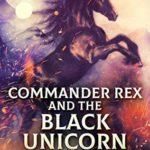 [PDF] [EPUB] Commander Rex And The Black Unicorn (Kingdom Chronicles Book 2) Download