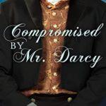 [PDF] [EPUB] Compromised by Mr. Darcy: a Pride and Prejudice variation Download